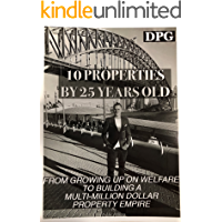 10 Properties by 25 years old: From struggle street & growing up on welfare to building a Property Empire.