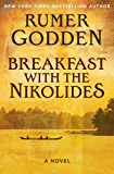 Breakfast with the Nikolides: A Novel