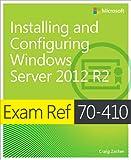 Installing and Configuring Windows Server 2012 R2: Exam Ref 70-410