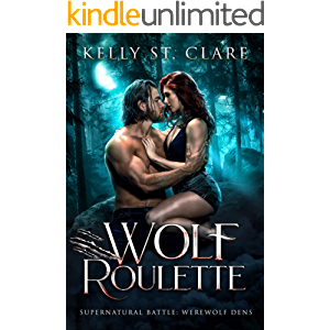 Wolf Roulette: Supernatural Battle (Werewolf Dens Book 3)