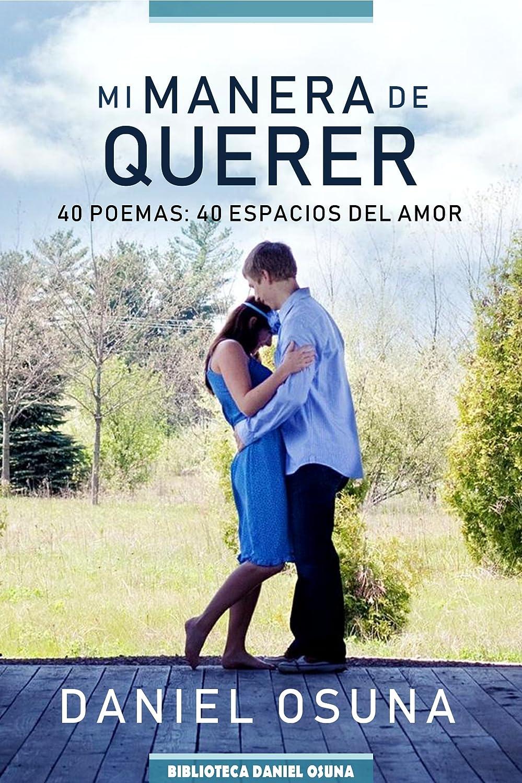 Mi manera de querer: 40 poemas: 40 espacios del amor eBook: Osuna ...