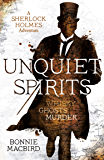 Unquiet Spirits: Whisky, Ghosts, Murder (A Sherlock Holmes Adventure)