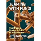 Teaming with Fungi: The Organic Grower's Guide to Mycorrhizae (Science for Gardeners) (English Edition)