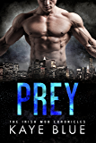 Prey (The Irish Mob Chronicles Book 1)