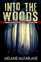 Into the Woods: A Collection of Three Dark Reads (Twisted Tales from the Jaw Book 1) Kindle Edition