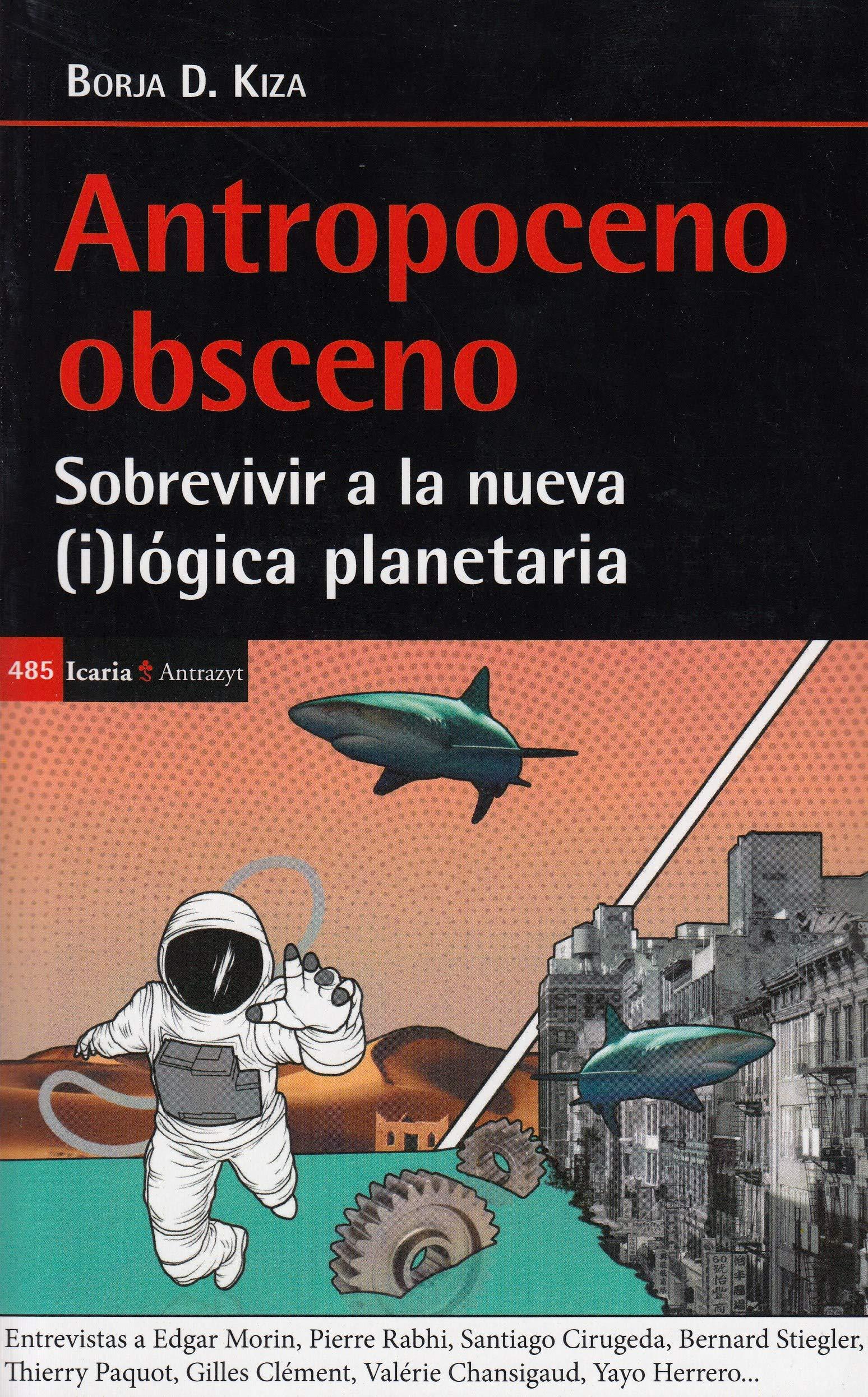 Antropoceno Obsceno: Sobrevivir a la nueva (i)lógica planetaria (Antrazyt)