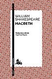 Macbeth: Traducción y edición de Àngel-Luis Pujante (Teatro)