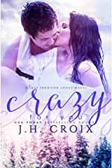 Crazy For You (Last Frontier Lodge Novels Book 8) Kindle Edition