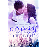 Crazy For You (Last Frontier Lodge Novels Book 8) (English Edition)