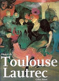 Henri De Toulouse-lautrec (1864 - 1901) [Hardcover] by