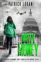 Dirty Money (A Chase Adams FBI Thriller Book 5) Kindle Edition