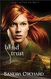 Blind Trust (Port Aster Secrets Book #2): A Novel: Volume 2