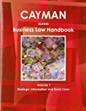 Cayman Islands Business Law Handbook: Strategic Information and Laws