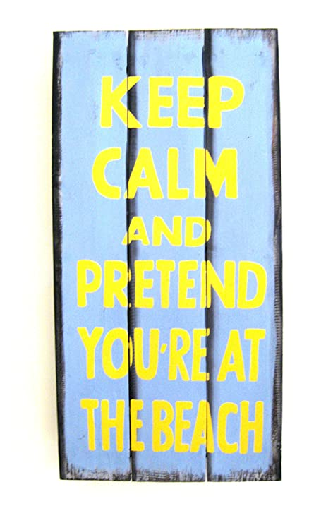 Amazon.com: Keep Calm And Pretend You\'re At The Beach Wooden Wall ...