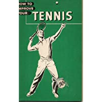 How to improve your Tennis (How to improve your Sport Series)