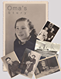 Oma's Story: One Woman's Story of Survival and Family (English Edition)