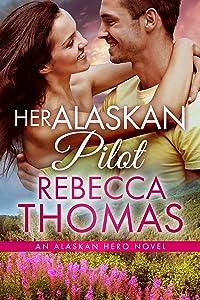Her Alaskan Pilot (Alaskan Hero Book 4)