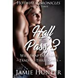 Hall Pass 3 - Wife Swap Fantasies: Trading Threesomes: Hotwife Chronicles