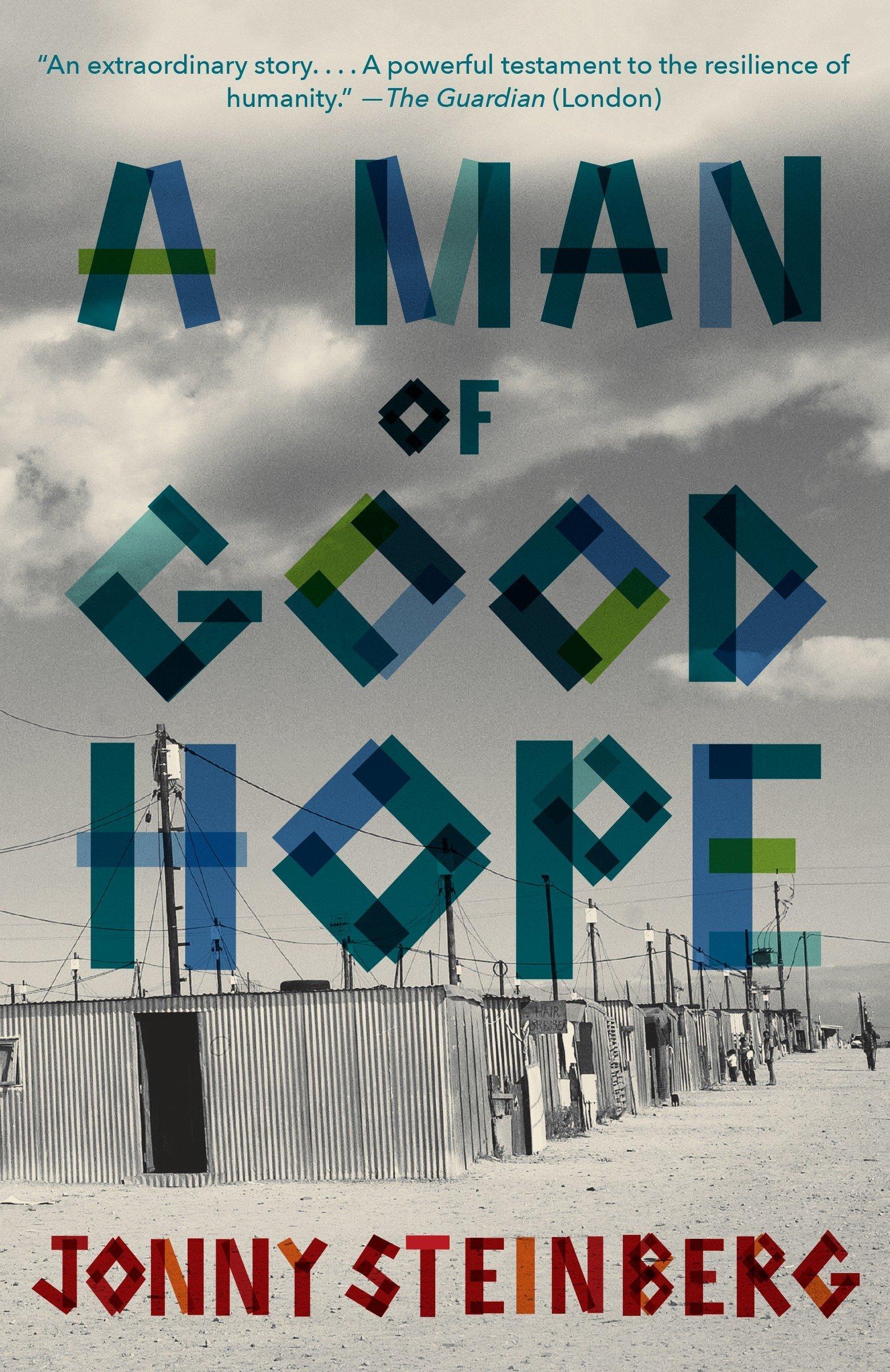 Amazonfr A Man Of Good Hope Jonny Steinberg Livres