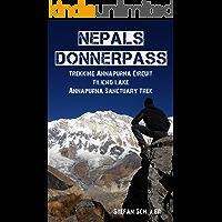 NEPALs DONNERPASS: Trekking ANNAPURNA CIRCUIT, TILICHO LAKE & ANNAPURNA SANCTUARY TREK
