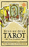 Step by Step Tarot (Complete Course in Tarot Readership)