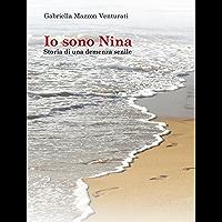 Io sono Nina -  Storia di una demenza senile