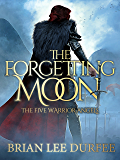 The Forgetting Moon (Five Warrior Angels Book 1) (English Edition)