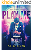 Play Me: A Rock Chamber Boys Novel