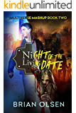 Night of the Living Date (Multiverse Mashup Book 2)