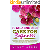 Phalaenopsis Care for Beginners: Everything You Need to Know About Moth Orchids Gardening, How to Water Phalaenopsis…