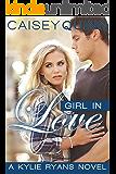 Girl in Love (Kylie Ryans Book 3)
