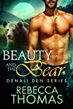 Beauty and the Bear (Denali Den)