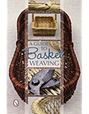 Guide to Basket Weaving