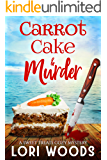 Carrot Cake & Murder: A Sweet Treats Cozy Mystery Book 7
