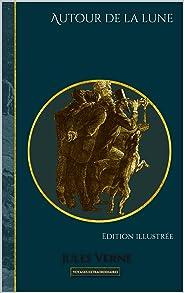 Autour de la lune: Edition illustrée (Voyages extraordinaires t. 7) (French Edition)