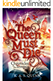 The Queen Must Die (Chronicles of the Tempus Book 1)