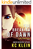The Breaking of Dawn: A Dystopian Romance Novel (The Dark Future Series Book 4)