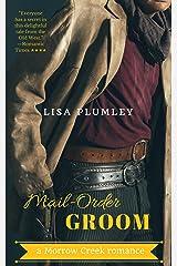 Mail-Order Groom (Morrow Creek Book 5) Kindle Edition
