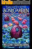 Welcome to Doom Farms (Bonegarden Book 1)