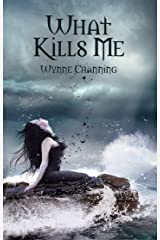 What Kills Me Kindle Edition