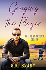 Gauging the Player: A One-Night-Stand Sports Romance (The Playmakers Series Hockey Romances Book 3) Kindle Edition