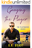 Gauging the Player: A One-Night-Stand Sports Romance (The Playmakers Series Hockey Romance Book 3)