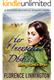 Her Unexpected Destiny (Seeing Ranch series) (A Western Historical Romance Book)