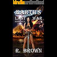 EARTH'S LAST WAR: 2288 A.D. (The Ashlyn Chronicles Book 2)