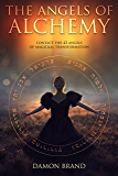The Angels of Alchemy: Contact the 42 Angels of Magickal Transformation (English Edition)