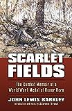 Scarlet Fields: The Combat Memoir of a World War I Medal of Honor Hero