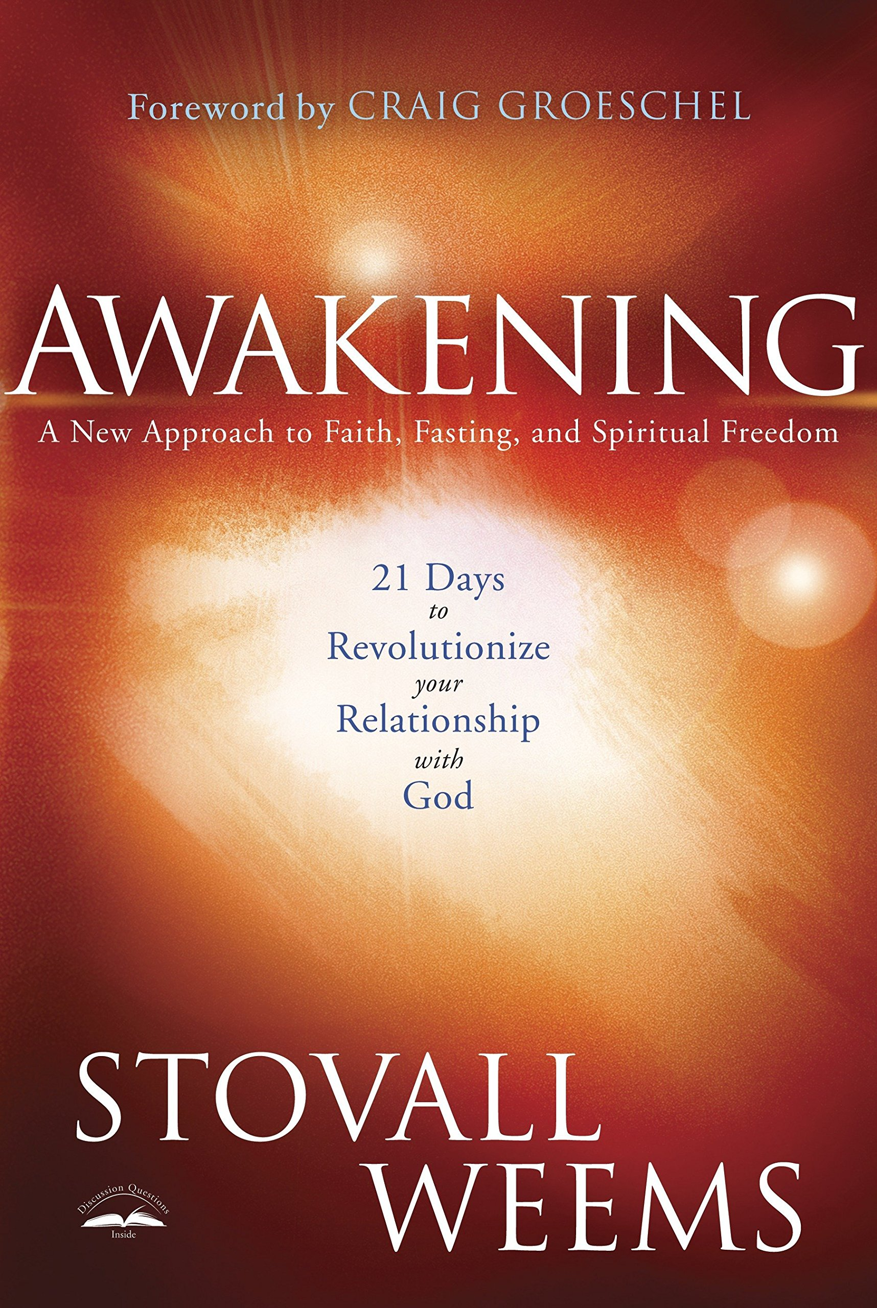 Awakening: A New Approach to Faith, Fasting, and Spiritual Freedom: Stovall  Weems, Craig Groeschel: 9780307459534: Amazon.com: Books