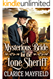 A Mysterious Bride for the Lone Sheriff: A Historical Western Romance Book