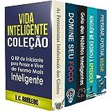 Vida Inteligente: Coleção (Livros 1-5): O Kit de Iniciante para Pensar e Viver de Forma Mais Inteligente (Domine Sua Mente, T