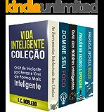 Vida Inteligente: Coleção (Livros 1-5): O Kit de Iniciante para Pensar e Viver de Forma Mais Inteligente